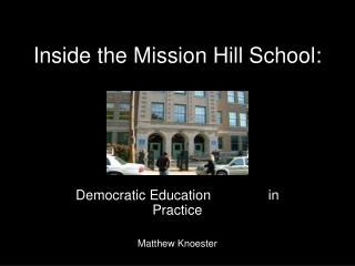 Inside the Mission Hill School: