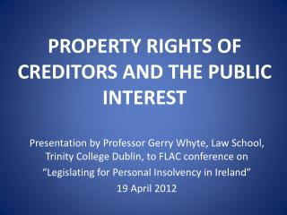 PROPERTY RIGHTS OF CREDITORS AND THE PUBLIC INTEREST