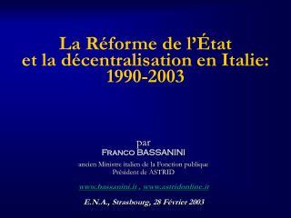 La Réforme de l'État et  la  décentralisation en Italie: 1990-2003
