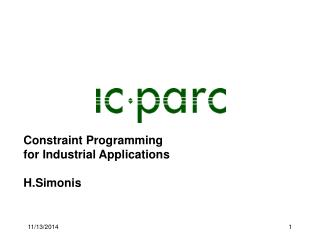Constraint Programming for Industrial Applications H.Simonis