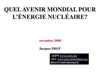 QUEL AVENIR MONDIAL POUR L'ÉNERGIE NUCLÉAIRE?