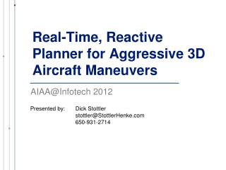 Real-Time, Reactive Planner for Aggressive 3D Aircraft Maneuvers