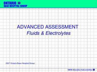 ADVANCED ASSESSMENT  Fluids & Electrolytes