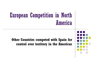 European Competition in North America