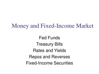 Money and Fixed-Income Market