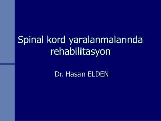 Spinal kord yaralanmalarında rehabilitasyon