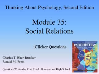 Thinking About Psychology, Second Edition Module 35:  Social Relations  iClicker Questions