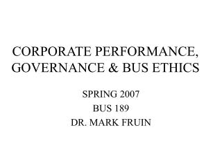 CORPORATE PERFORMANCE, GOVERNANCE & BUS ETHICS