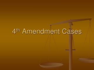 4 th  Amendment Cases
