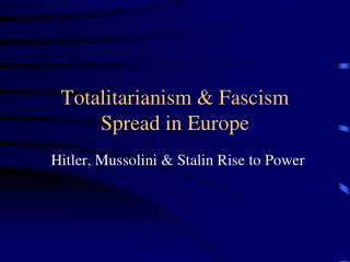 Totalitarianism & Fascism Spread in Europe
