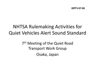 NHTSA Rulemaking Activities for Quiet Vehicles Alert Sound Standard