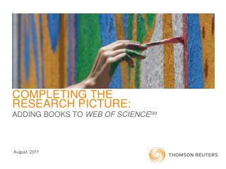 COMPLETING THE RESEARCH PICTURE: ADDING BOOKS TO WEB OF SCIENCESM