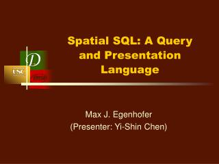 Spatial SQL: A Query and Presentation Language
