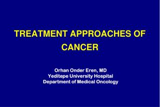 TREATMENT APPROACHES OF CANCER