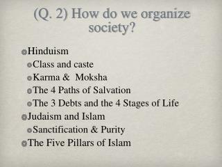 (Q. 2) How do we organize society?