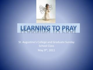 St. Augustine's College and Graduate Sunday School Class May 9 th , 2011