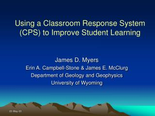 Using a Classroom Response System (CPS) to Improve Student Learning