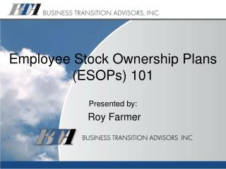 Employee  Stock Ownership  Plans  (ESOPs) 101