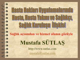 Mustafa SÜTLAŞ http://www.sutlas.com mustafa@sutlas.com