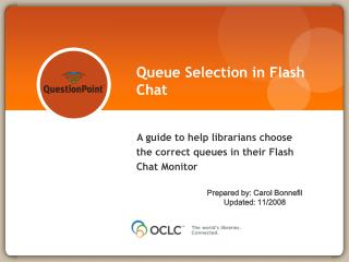 Queue Selection in Flash Chat