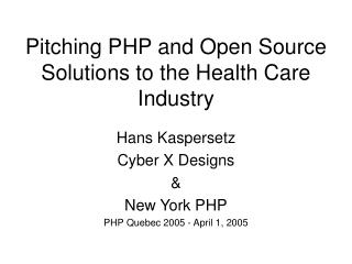 Pitching PHP and Open Source Solutions to the Health Care Industry