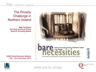 The Poverty Challenge in Northern Ireland Mike Tomlinson Sociology and Social Policy