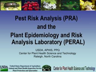 USDA, APHIS, PPQ Center for Plant Health Science and Technology Raleigh, North Carolina