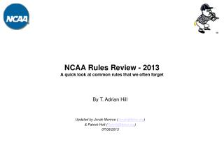 NCAA Rules Review - 2013 A quick look at common rules that we often forget