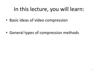 In this lecture, you will learn: