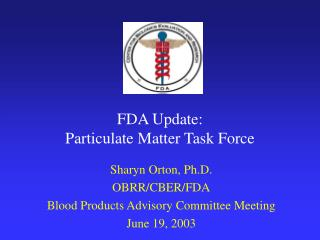 FDA Update: Particulate Matter Task Force