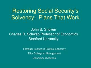 Restoring Social Security s Solvency:  Plans That Work