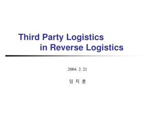Third Party Logistics          in Reverse Logistics