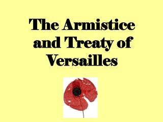 The Armistice and Treaty of Versailles