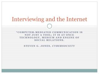 Interviewing and the Internet