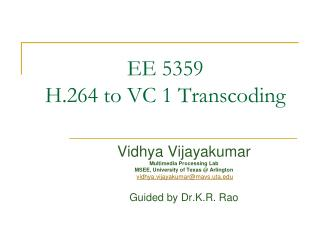 EE 5359 H.264  to VC 1 Transcoding
