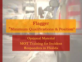 "Flagger  "" Minimum Qualifications & Position"""