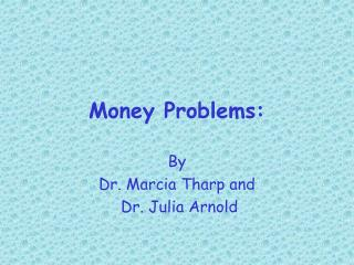 Money Problems: