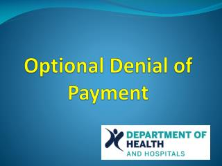 Optional Denial of Payment