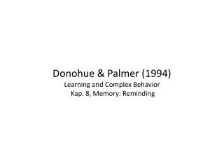 Donohue & Palmer (1994) Learning and Complex Behavior  Kap. 8, Memory: Reminding