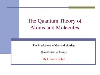 The Quantum Theory of Atoms and Molecules