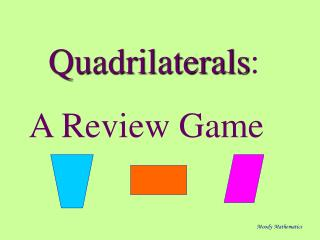 Quadrilaterals :  A Review Game