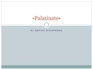 •Palatinate•