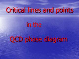 Critical lines and points              in the QCD phase diagram