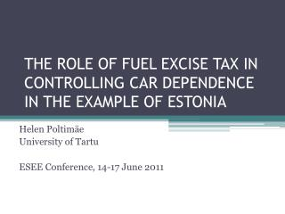 THE ROLE OF FUEL EXCISE TAX IN CONTROLLING CAR DEPENDENCE IN THE EXAMPLE OF ESTONIA