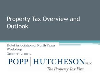 Property Tax Overview and Outlook