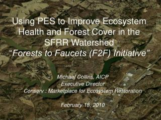 Michael Collins, AICP Executive Director Conserv : Marketplace for Ecosystem Restoration
