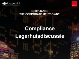 COMPLIANCE  THE CORPORATE MELTDOWN?