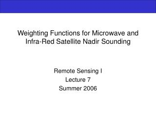 Weighting Functions for Microwave and Infra-Red Satellite Nadir Sounding