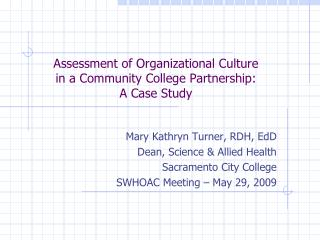 Assessment of Organizational Culture in a Community College Partnership:  A Case Study
