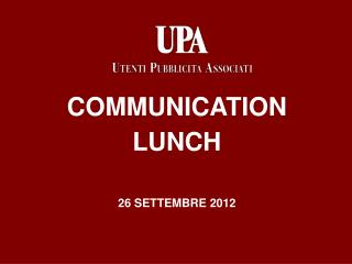 COMMUNICATION  LUNCH 26 SETTEMBRE 2012